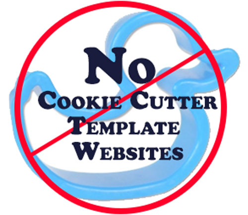 Custom Non Cookie Cutter Template Websites